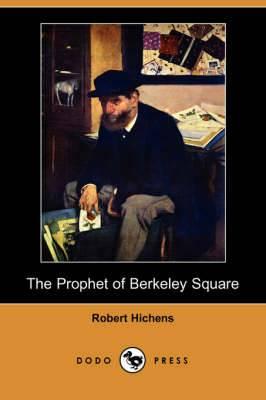The Prophet of Berkeley Square (Dodo Press)