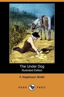 The Under Dog (Illustrated Edition) (Dodo Press)