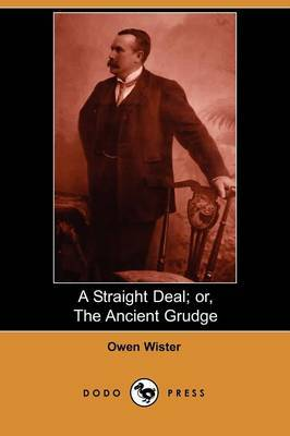 A Straight Deal; Or, the Ancient Grudge (Dodo Press)