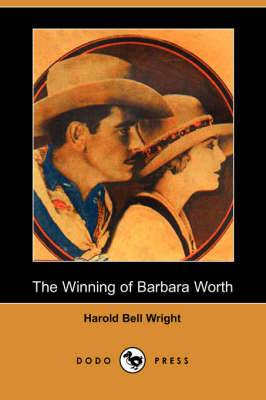 The Winning of Barbara Worth (Dodo Press)
