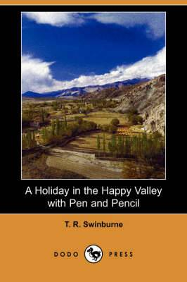 A Holiday in the Happy Valley with Pen and Pencil (Dodo Press)
