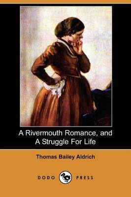 A Rivermouth Romance, and a Struggle for Life (Dodo Press)