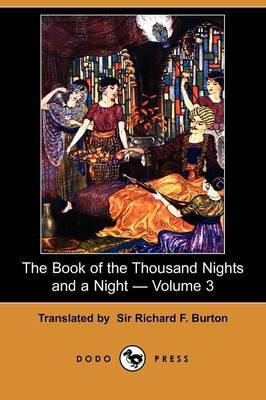 The Book of the Thousand Nights and a Night - Volume 3 (Dodo Press)