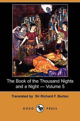 The Book of the Thousand Nights and a Night - Volume 5 (Dodo Press)