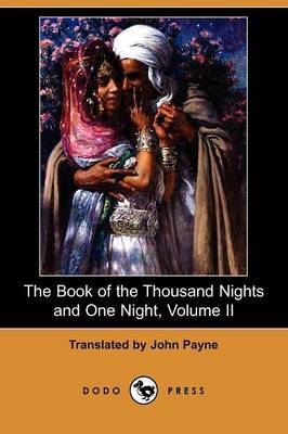 The Book of the Thousand Nights and One Night, Volume II (Dodo Press)