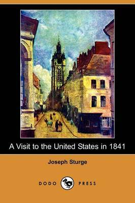 A Visit to the United States in 1841 (Dodo Press)
