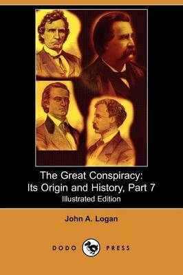 The Great Conspiracy: Its Origin and History, Part 7 (Illustrated Edition) (Dodo Press)