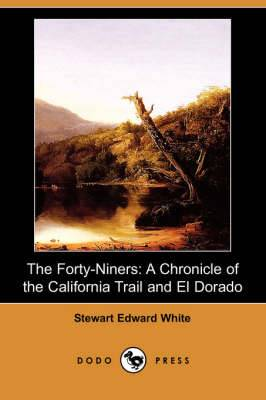 The Forty-Niners: A Chronicle of the California Trail and El Dorado (Dodo Press)