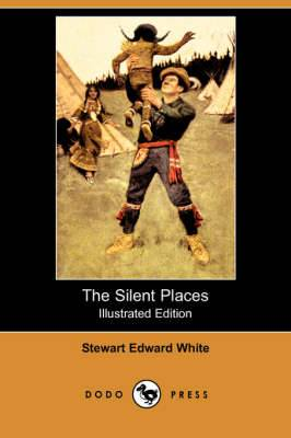 The Silent Places (Illustrated Edition) (Dodo Press)