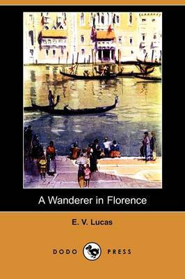 A Wanderer in Florence (Dodo Press)