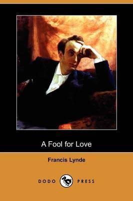 A Fool for Love (Dodo Press)
