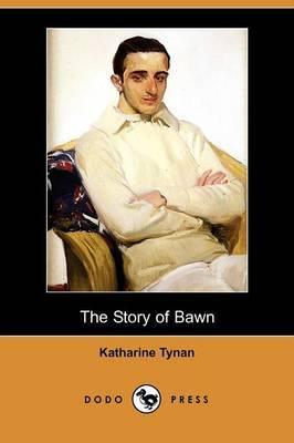 The Story of Bawn (Dodo Press)