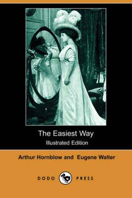 The Easiest Way (Illustrated Edition) (Dodo Press)