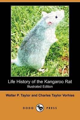 Life History of the Kangaroo Rat (Illustrated Edition) (Dodo Press)