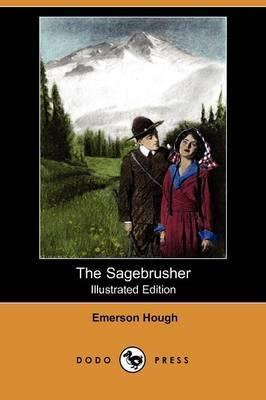 The Sagebrusher (Illustrated Edition) (Dodo Press)