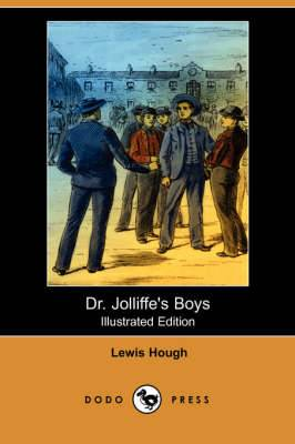Dr. Jolliffe's Boys (Illustrated Edition) (Dodo Press)