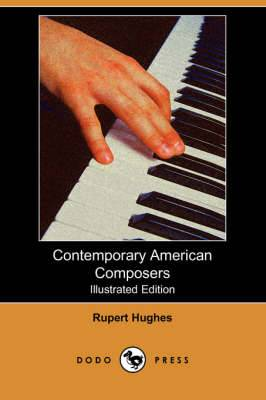 Contemporary American Composers (Illustrated Edition) (Dodo Press)