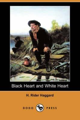 Black Heart and White Heart (Dodo Press)