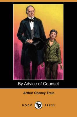 By Advice of Counsel (Dodo Press)