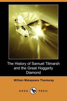 The History of Samuel Titmarsh and the Great Hoggarty Diamond (Dodo Press)