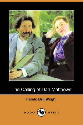 The Calling of Dan Matthews (Dodo Press)