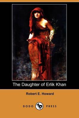 The Daughter of Erlik Khan (Dodo Press)