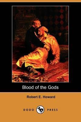 Blood of the Gods (Dodo Press)