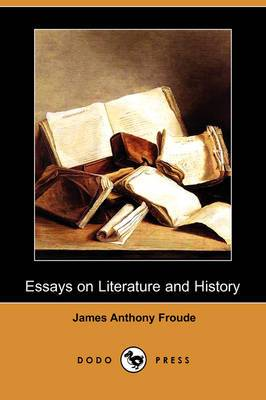 Essays on Literature and History (Dodo Press)