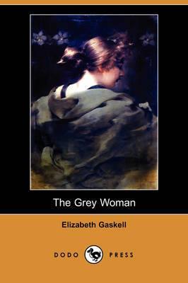 The Grey Woman (Dodo Press)