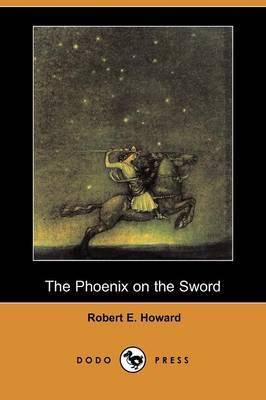 The Phoenix on the Sword (Dodo Press)