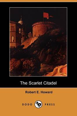 The Scarlet Citadel (Dodo Press)