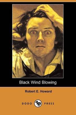 Black Wind Blowing (Dodo Press)