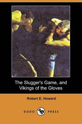 The Slugger's Game, and Vikings of the Gloves (Dodo Press)