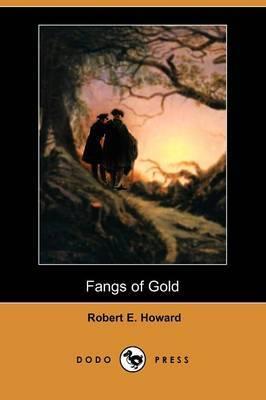 Fangs of Gold (Dodo Press)