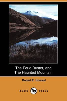 The Feud Buster, and the Haunted Mountain (Dodo Press)