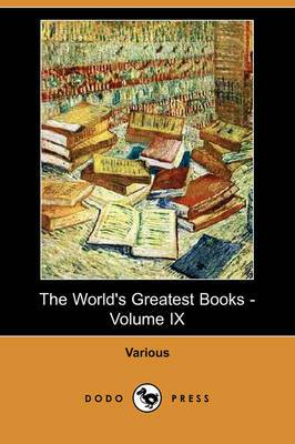 The World's Greatest Books - Volume IX: Lives and Letters (Dodo Press)