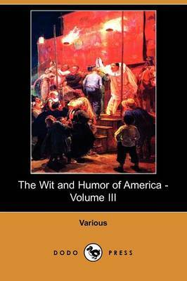 The Wit and Humor of America - Volume III (Dodo Press)