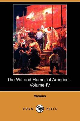 The Wit and Humor of America - Volume IV (Dodo Press)