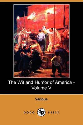 The Wit and Humor of America - Volume V (Dodo Press)