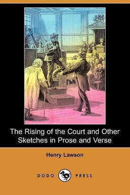 The Rising of the Court and Other Sketches in Prose and Verse (Dodo Press)