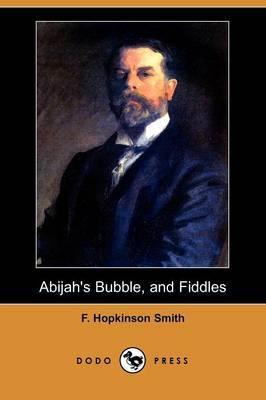 Abijah's Bubble, and Fiddles