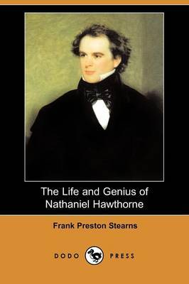 The Life and Genius of Nathaniel Hawthorne (Dodo Press)