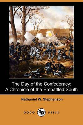 The Day of the Confederacy: A Chronicle of the Embattled South (Dodo Press)