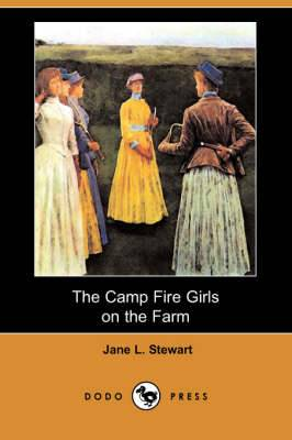 The Camp Fire Girls on the Farm (Dodo Press)
