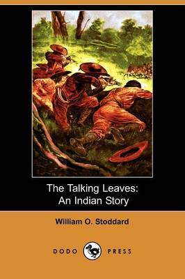 The Talking Leaves: An Indian Story (Dodo Press)