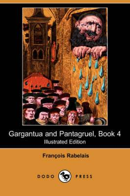 Gargantua and Pantagruel, Book 4 (Illustrated Edition) (Dodo Press)