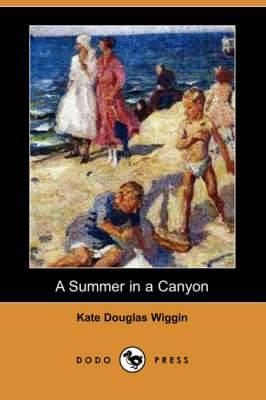 A Summer in a Canyon (Dodo Press)