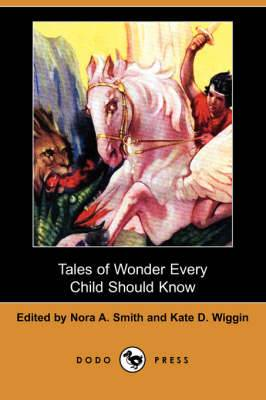 Tales of Wonder Every Child Should Know (Dodo Press)