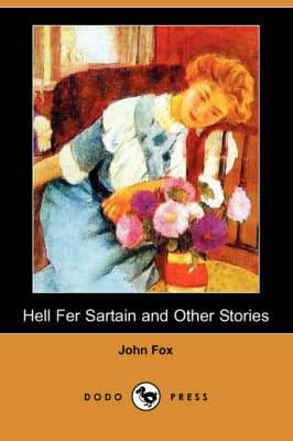 Hell Fer Sartain and Other Stories (Dodo Press)