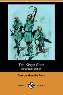 The King's Sons (Illustrated Edition) (Dodo Press)